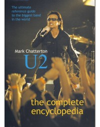 U2 The ultimate reference guide to the biggest band in the world