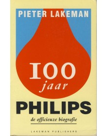 100 jaar Philips, de officieuze biografie